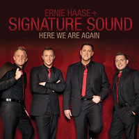 Ernie Haase & Signature Sound : Here We Are Again : 00  1 CD :  : 884088662264 : STWT741914.2