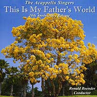 A Cappella Singers : This Is My Father's World : 00  1 CD : Richard Boender