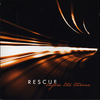 Rescue : Before The Throne : 00  1 CD :