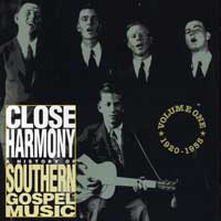 Various Artists : Close Harmony: A History of Southern Gospel Music 1920 - 1955 : 00  1 CD :  : DUAT1190.2