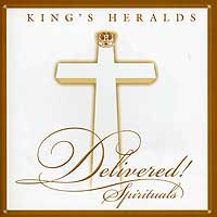 King's Heralds : Delivered - Spirituals : 00  1 CD :