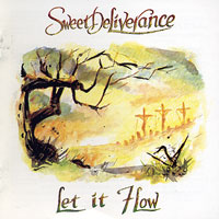 Sweet Deliverance : Let If Flow : 00  1 CD :