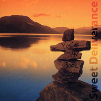 Sweet Deliverance : You're My Rock : 00  1 CD :