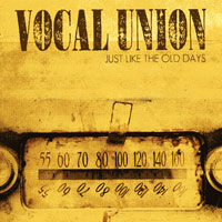 Vocal Union : Just Like The Old Days : 00  1 CD