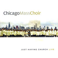 Chicago Mass Choir : Just Having Church : 00  1 CD :  : 027072807320 : NEWH28073.2