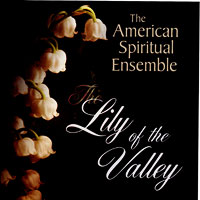American Spiritual Ensemble : The Lily of The Valley : 00  1 CD :