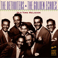 Detroiters/Golden Echoes : Old Time Religion : 00  1 CD : 7034