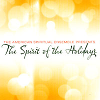 American Spiritual Ensemble : The Spirit of the Holidays : 00  1 CD :