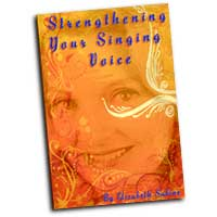 Elizabeth Sabine : Strengthening Your Singing Voice : 01 Book : 9780974941172
