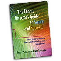 Randy Pagel with Linda Spevacek : The Choral Director's Guide to Sanity ... and Success! : 01 Book :  : 000308099256 : 30/1962H