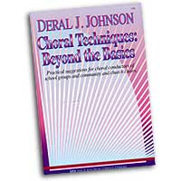 Deral Johnson : Choral Techniques - Beyond The Basics : 01 Book :  : V86
