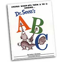 Karle Erickson : Choral Warmups - Singing Dr Seuss's ABC : Kids : 01 Songbook Vocal Warm Up Exercises :  : HMB-205