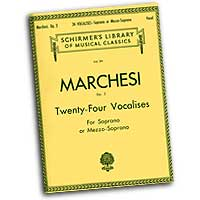 Mathilde Marchesi : Twenty-Four Vocalises for Soprano or Mezzo-Soprano : Solo : Vocal Warm Up Exercises :  : 073999751390 : 50254700