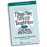Jorgensen / Pfeiler : Things They Never Taught You in Choral Methods : 01 Book :  : 073999629620 : 079354212X : 08740014