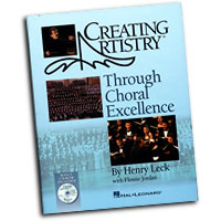 Henry Leck : Creating Artistry Through Choral Excellence : 01 Book & 1 CD : Henry Leck :  : 884088236502 : 142343711X : 08748555