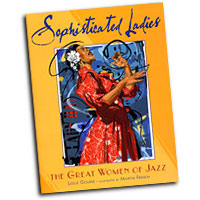 Leslie Gourse : Sophisticated Ladies - The Great Women of Jazz : 01 Book :  : 9780525471981