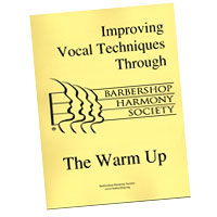 Barbershop Harmony Society : Improving Vocal Techniques Through the Warm Up : Vocal Warm Up Exercises :  : 4068