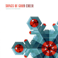 Groove For Thought : Songs of Good Cheer : 00  1 CD