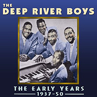 Deep River Boys : The Early Years 1937-50 : 00  1 CD : ACBT4372.2