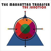 The Manhattan Transfer : Junction : 00  1 CD : 4050538357288 : BGRT35728.2