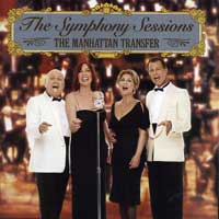 The Manhattan Transfer : The Symphony Sessions : 00  1 CD : 74740-2