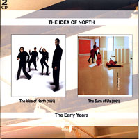 The Idea Of North : The Early Years : 00  2 CDs