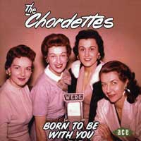 Chordettes : Born To Be With You : 00  1 CD : 836