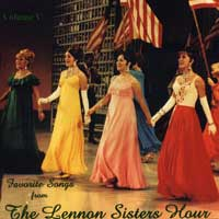 Lennon Sisters : Favorite Songs From the Lennon Sisters Hour Vol V : 00  1 CD :