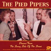 Pied Pipers : Dreams From The Sunny Side of the Street : 00  2 CDs : 412