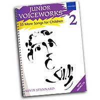 Kevin Stannard : Junior Voiceworks 2 - 33 More Songs for Children : Unison : Songbook & 2 CDs :  : 0193355744