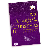 Jay Rouse : An A Cappella Christmas : SATB : Sheet Music