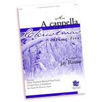 Jay Rouse : More Christmas A Cappella : SATB : Sheet Music
