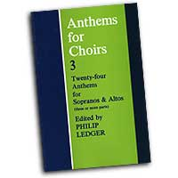 Philip Ledger (editor) : Anthems for Choirs 3 (Sopranos & Altos) : SSAA Upper : 01 Songbook : 9780193532427