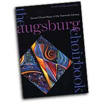 Various Arrangers : The Augsburg Choirbook: Sacred Choral Music of the Twentieth Century : SATB : 01 Songbook : 9780800656782