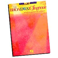 Various Composers : The Broadway Ingenue - Soprano Edition : Solo : Songbook & Online Audio : 884088130954 : 1423423984 : 00001017