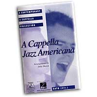Deke Sharon : A Cappella Jazz Americana : Mixed 5-8 Parts : 01 Songbook : 073999449488 : 142340047X : 08744948