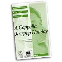 Deke Sharon : A Cappella Jazzpop Holiday : Mixed 5-8 Parts : 01 Songbook : 073999323894 : 0634097768 : 08744812