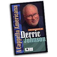 Derric Johnson : A Cappella Americana Songbook : Mixed 5-8 Parts : 01 Songbook : Derric Johnson : 884088075088 : 1423412400 : 08745572