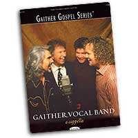 Gaither Vocal Band : A Cappella Songbook : TTBB : 01 Songbook :  : 797242210891 : GG1770
