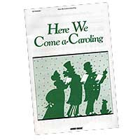 Various Arrangers : Here We Come a-Caroling : SATB : 01 Songbook : 073999096323 : 0634040006 : 00309632
