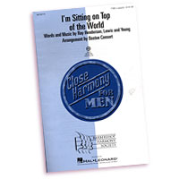 Close Harmony For Men : I'm Sitting On Top Of The World - 4 Charts and Parts CD : TTBB : Sheet Music & Parts CD : 884088240271 : 08748779