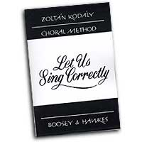 Zoltan Kodaly : Let Us Sing Correctly - 101 Exercises in Intonation : 2-Part : Vocal Warm Up Exercises : Zoltan Kodaly : 073999968996 : 48009982