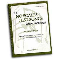 Susan Anders : The No Scales, Just Songs Vocal Workout Vol. 2 - Soprano / Baritone : Solo : 01 Book & 2 CDs Vocal Warm Up Exerc :  : 0-9676878-3-7