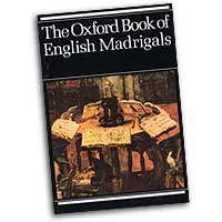 Philip Ledger (editor) : Oxford Book of English Madrigals : Mixed 5-8 Parts : 01 Songbook : 9780193436640