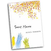 Melodious Accord - Alice Parker : Sweet Manna : SATB : 01 Songbook : Alice Parker : 5076