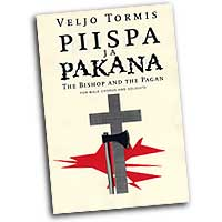 Veljo Tormis : The Bishop and the Pagan : TTBB : Sheet Music : Veljo Tormis : 073999814620 : 9517575548 : 48000854