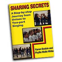 Phyllis Wolfe White & Karen Bodoin : Sharing Secrets - A Step-by-Step Journey from Unison to Two-Part Singing : Rounds : 01 Songbook :  : 000308091908 : 30/1852H