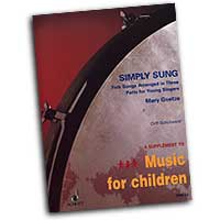 Mary Goetze : Simply Sung : Treble : 01 Songbook : 073999695335 : 49012148