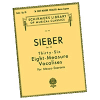 Ferdinand Sieber : Thirty-Six Eight-Measure Vocalises for Mezzo-Soprano : Solo : Vocal Warm Up Exercises :  : 073999528008 : 0793553474 : 50252800