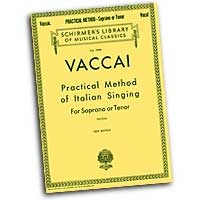Nicola Vaccai : Practical Method of Italian Singing for Soprano or Tenor : Solo : 01 Songbook :  : 073999628005 : 0793553180 : 50262800